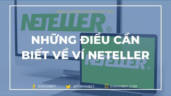 Ví điện tử Neteller là gì_ - Những điều cần biết về ví Neteller